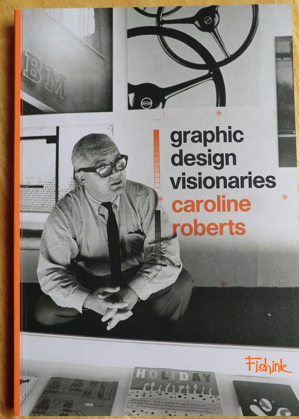 Fishinkblog 9426 Graphic Design Visionaries 1